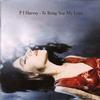 PJ Harvey - To Bring You My Love -  180 Gram Vinyl Record