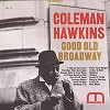 Coleman Hawkins - Good Old Broadway -  45 RPM Vinyl Record