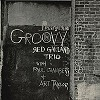 Red Garland Trio  - Groovy -  45 RPM Vinyl Record