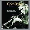 Chet Baker - Love For Sale - Live at The Rising Sun Celebrity Club -  180 Gram Vinyl Record