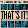 Preservation Hall Jazz Band - That's It! -  Vinyl Record