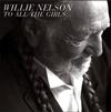 Willie Nelson - To All The Girls... -  180 Gram Vinyl Record
