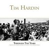 Tim Hardin - Through The Years 1964-1966 (Rare & Unreleased Tracks) -  180 Gram Vinyl Record