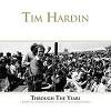 Tim Hardin - Through The Years 1964-1966 (Rare & Unreleased Tracks) -  180 Gram Vinyl Record
