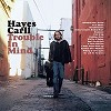 Hayes Carll - Trouble In Mind -  180 Gram Vinyl Record