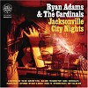 Ryan Adams - Jacksonville City Nights -  180 Gram Vinyl Record
