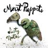 Meat Puppets - Dusty Notes -  Vinyl Record