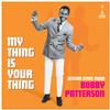 Bobby Patterson - My Thing Is Your Thing - Jetstar Strut From Bobby Patterson -  Vinyl Record