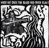 Various Artists - Which Way Does The Blood Red River Flow? -  Vinyl Record