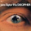 John Taylor Trio - Decipher -  180 Gram Vinyl Record