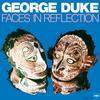 George Duke - Faces In Reflection -  180 Gram Vinyl Record