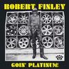 Robert Finley - Goin' Platinum -  Vinyl Record