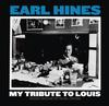 Earl Hines - My Tribute To Louis: Piano Solos By Earl Hines -  Vinyl Record