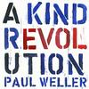 Paul Weller - A Kind Revolution -  180 Gram Vinyl Record