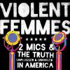Violent Femmes - Two Mics -  Vinyl Record