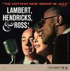 Lambert, Hendricks and Ross - The Hottest New Group In Jazz -  180 Gram Vinyl Record