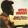 Otis Rush - Right Place Wrong Time -  180 Gram Vinyl Record