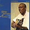 Skip James - Today -  180 Gram Vinyl Record