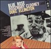 Rosemary Clooney & Duke Ellington - Blue Rose -  180 Gram Vinyl Record