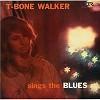 T-Bone Walker - Sings The Blues -  180 Gram Vinyl Record