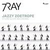 7Ray featuring Triple Ace - Jazzy Zoetrope -  180 Gram Vinyl Record
