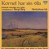 Kornet Har Sin Vila - Now the Green Blade Riseth -  Vinyl Record