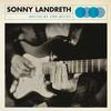 Sonny Landreth - Bound By The Blues -  180 Gram Vinyl Record