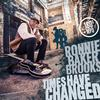 Ronnie Baker Brooks - Times Have Changed -  180 Gram Vinyl Record