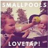 Smallpools - Lovetap! -  Vinyl Record