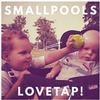 Smallpools - Lovetap! -  Vinyl Record