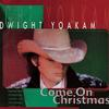 Dwight Yoakam - Come On Christmas -  Vinyl Record