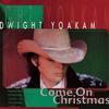 Dwight Yoakam - Come On Christmas -  Vinyl Record