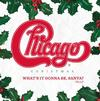 Chicago - Chicago Christmas: What's It Gonna Be, Santa? The LP -  Vinyl Record
