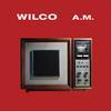 Wilco - A.M. -  180 Gram Vinyl Record