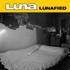 Luna - Lunafied -  180 Gram Vinyl Record