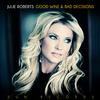 Julie Roberts - Good Wine And Bad Decisions -  Vinyl Record