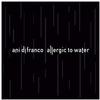 Ani Difranco - Allergic To Water -  Vinyl Record