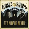 Robert Gordon & Chris Spedding - It's Now Or Never -  180 Gram Vinyl Record