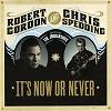 Robert Gordon & Chris Spedding - It's Now Or Never -  180 Gram Vinyl Record
