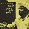 Nat Adderly Septet - Don't Look Back -  180 Gram Vinyl Record