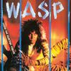 W.A.S.P. - Inside The Electric Circus -  180 Gram Vinyl Record