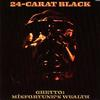 The 24-Carat Black - Ghetto: Misfortune's Wealth -  Vinyl Record