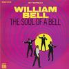 William Bell - The Soul Of A Bell -  180 Gram Vinyl Record