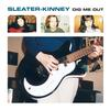 Sleater-Kinney - Dig Me Out -  Vinyl Record