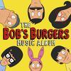 Various Artists - The Bob's Burgers Music Album -  Vinyl Record