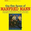 Manfred Mann - The Five Faces Of Manfred Mann -  180 Gram Vinyl Record