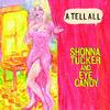 Shonna Tucker And Eye Candy - A Tell All -  Vinyl Record