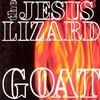 The Jesus Lizard - Goat -  Vinyl Record