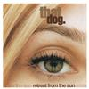 That Dog. - Retreat From The Sun -  180 Gram Vinyl Record