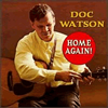 Doc Watson - Home Again! -  180 Gram Vinyl Record